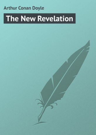 Arthur Conan Doyle The New Revelation