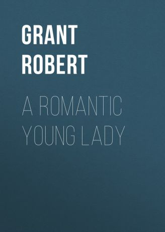 Grant Robert A Romantic Young Lady
